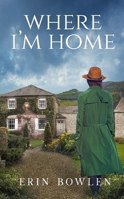Where I'm Home by Erin Bowlen