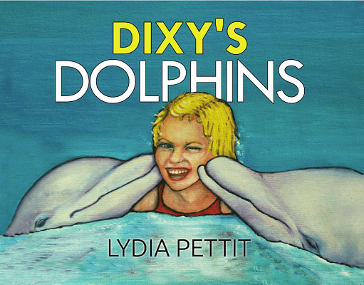 Dixy's Dolphins by Lydia Pettit