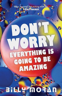 Don't Worry, Everything Is Going To Be Amazing by Billy Moran