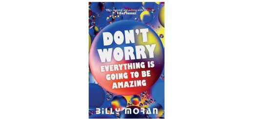 Feature Image - Don't Worry, Everything Is Going To Be Amazing by Billy Moran