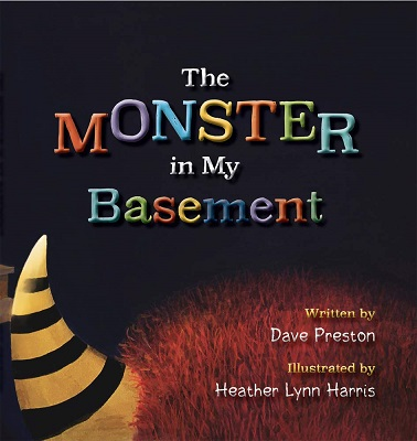 The Monster in my Basement by Dave Preston