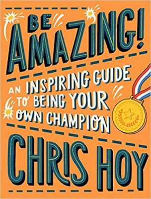 Be Amazing by Chris Hoy