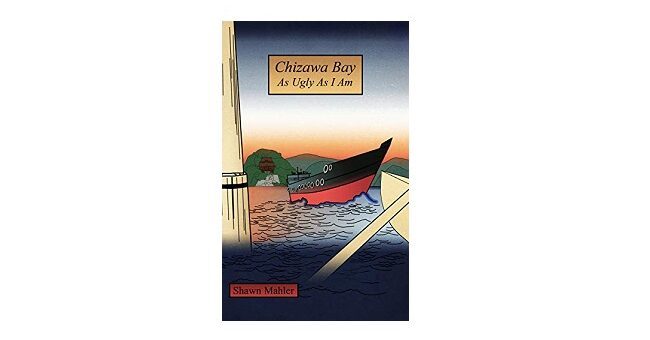 Feature Image - Chizawa Bay as Ugly as I Am by Shawn Mahler