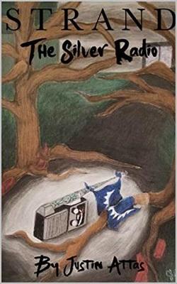 Strand the Silver Radio by Justin Attas
