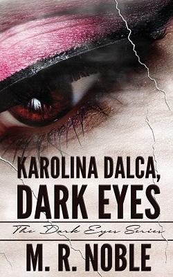 Karolina Dalca Dark Eyes by M R Noble