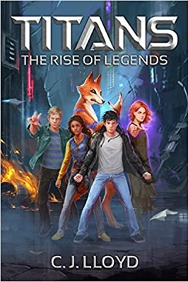 Titans the rise of legends by C.J. LLoyd