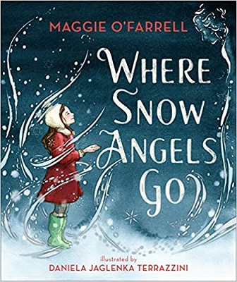 Where the Snow Angels Go by Maggie OFarrell