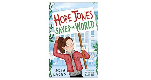 Feature Image - Hope Jones Saves the World by Josh Lacey