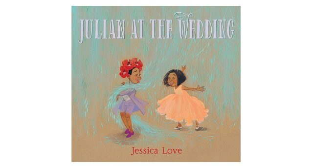Feature Image - Julian at the Wedding by Jessica Love