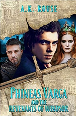 Phineas Varga and the Revenants of Windsor by A.K. Rouse