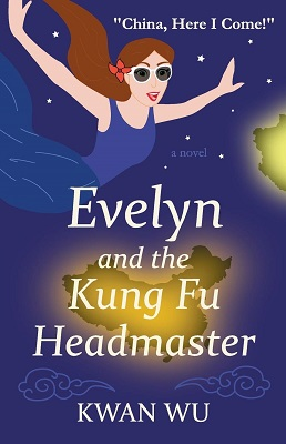 Evelyn and the Kung Fu Headmaster by Kwan Wu