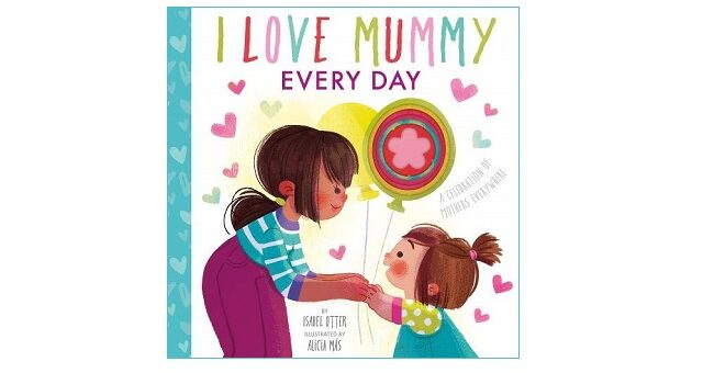 Feature Image - I Love Mummy Everyday by Isabel Otter