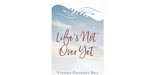Feature Image - Life's Not Over Yet by Vidisha Chandna Dua