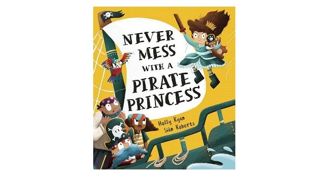 Feature Image - Never Mess with a Pirate Princess by Holly Ryan
