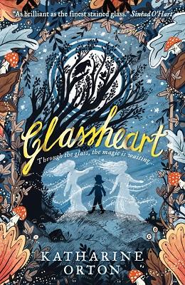 Glassheart by Katharine Orton