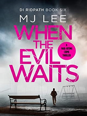 When the Evil Waits by M J Lee