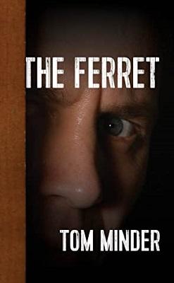 The Ferret by Tom Minder