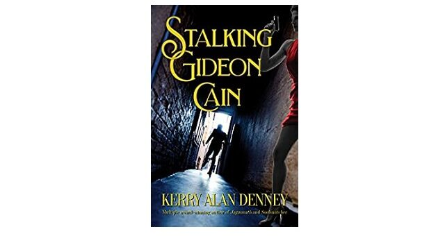 Feature Image - Stalking Gideon Cain by Kerry Alan Denney
