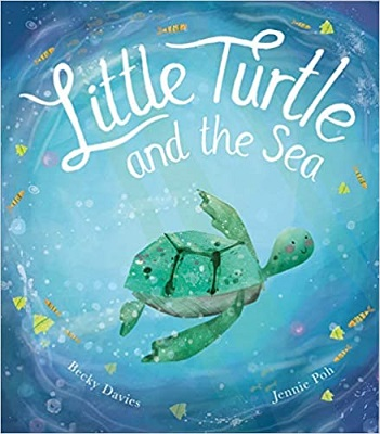 Little Turtle and the sea by Becky Davies