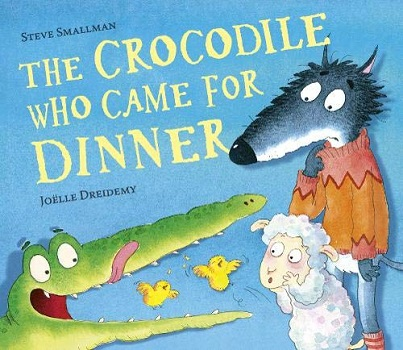The Crocodile who came for Dinner by Steve Smallman