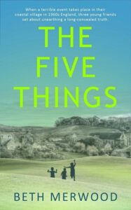 The Five Things by Beth Merwood
