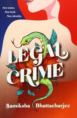 Legal Crime by Samiksha Bhattacharjee