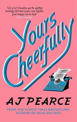 Yours Cheerfully by AJ Pearce