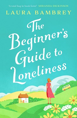 The Beginners Guide to Loneliness by Laura Bambrey
