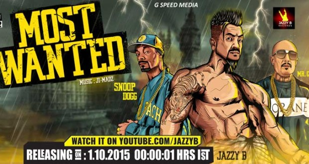 Punjabi superstar Jazzy B and American rapper Snoop Dogg have come together for a party anthem, titled 'Most Wanted'.