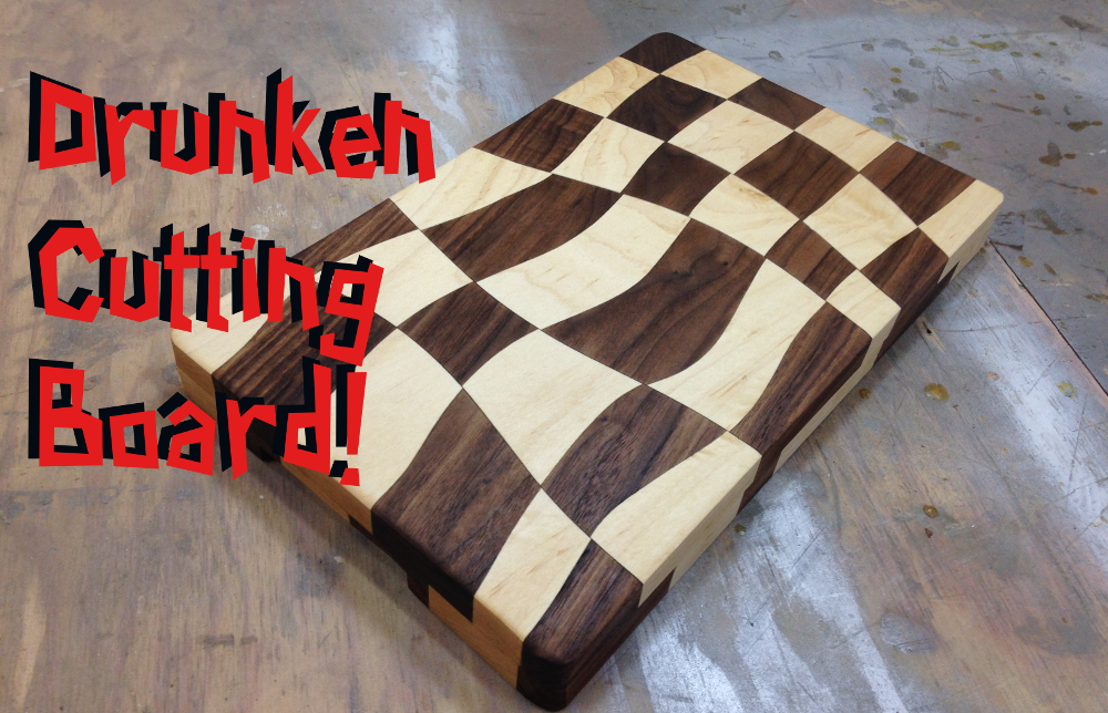 Making The Drunken Cutting Board!