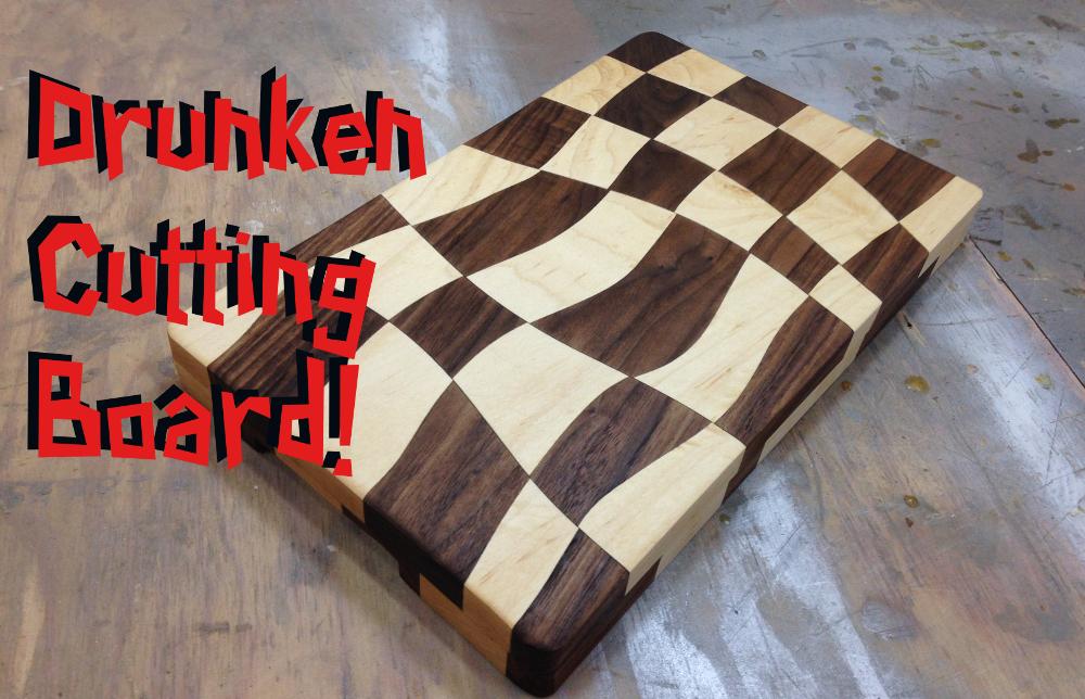 Making The Drunken Cutting Board!