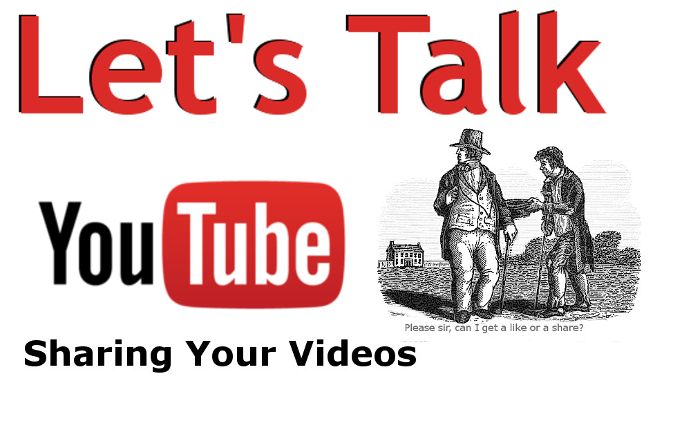 Let's Talk YouTube: Sharing Your Videos