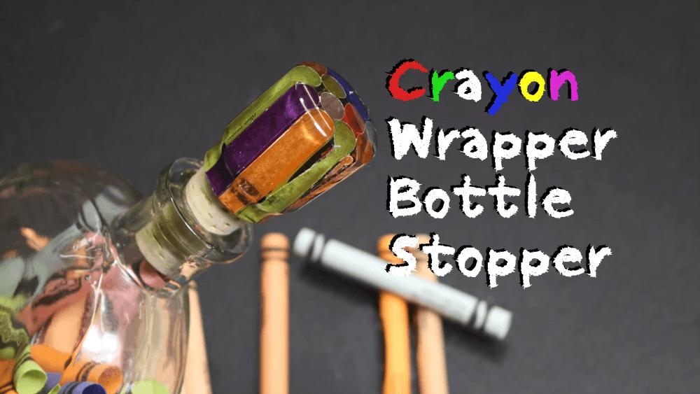 Crayon Wrapper Bottle Stopper