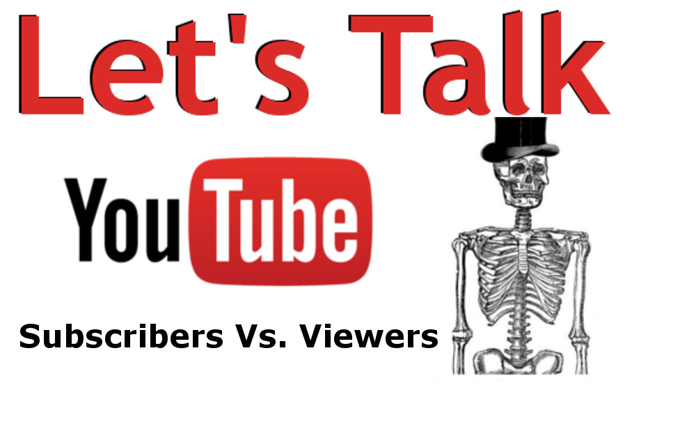 Let's Talk YouTube: Subscribers vs. Viewers