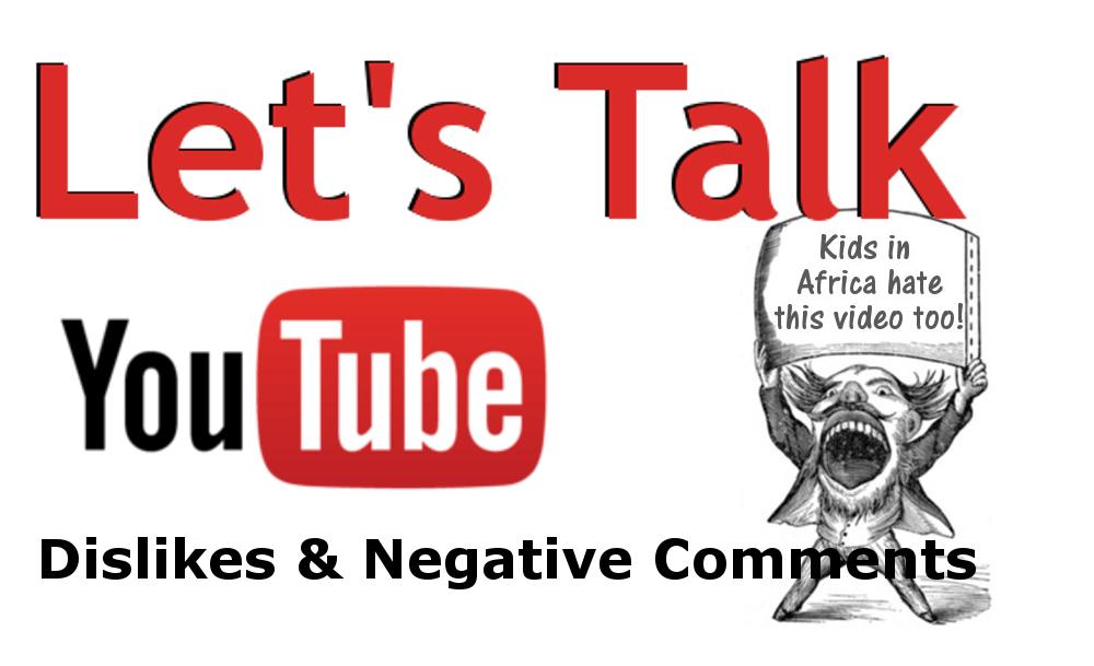 Let's Talk YouTube: Dislikes & Negative Comments