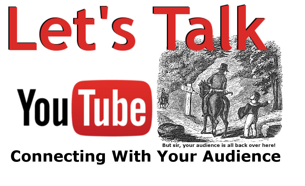 Lets Talk YouTube: Connecting With Your Audience