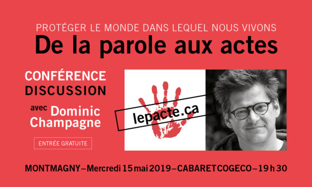 CONFÉRENCE-DISCUSSION DE DOMINIC CHAMPAGNE À MONTMAGNY : Le Pacte pour la transition, pour passer de la parole aux actes face à la crise climatique