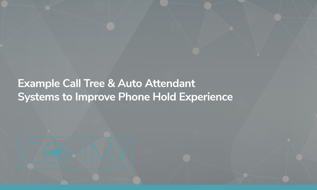 Example Call Tree & Auto Attendant Systems to Improve Phone Hold Experience