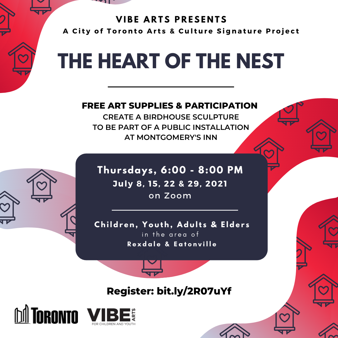 White background with red to blue gradient shapes and birdhouses for VIBE Arts' The Heart of the Nest Program, a free online birdhouse making program funded by the City of Toronto. Text in centre of flyer with program dates and registration information.