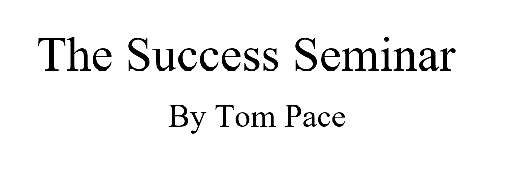 The Success Seminar by Tom Pace