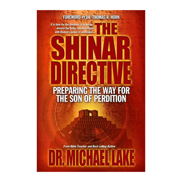 The Shinar Directive: Preparing the Way for the Son of Perdition