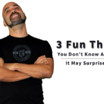 3 Fun Things You Don't Know About Me