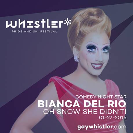 Bianca Del Rio starring in OH SNOW SHE DIDN'T at the night of Comedy at Whistler Pride