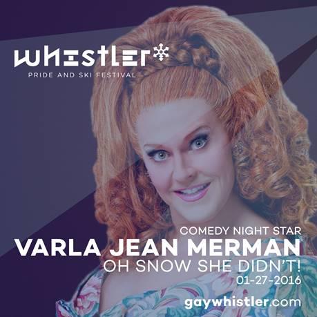 Varla Jean Merman starring in OH SNOW SHE DIDN'T - Night of Comedy at Whistler Pride and Ski Festival
