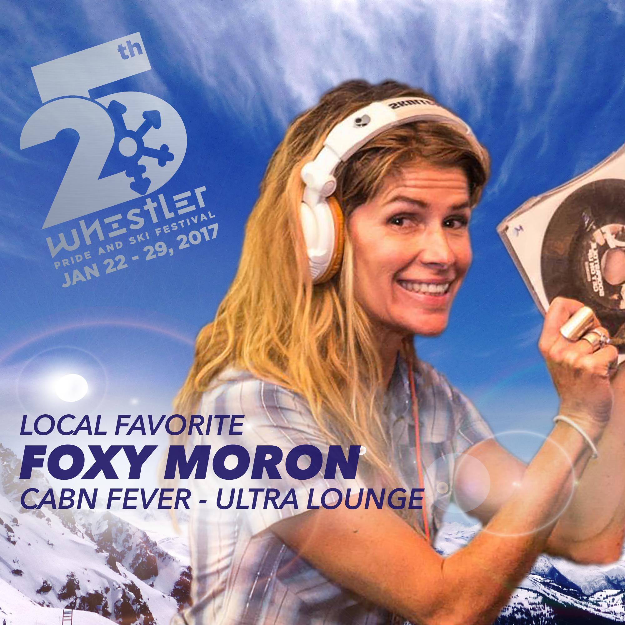Foxy Moron Whistler's favorite DJ spinning at Whistler Pride