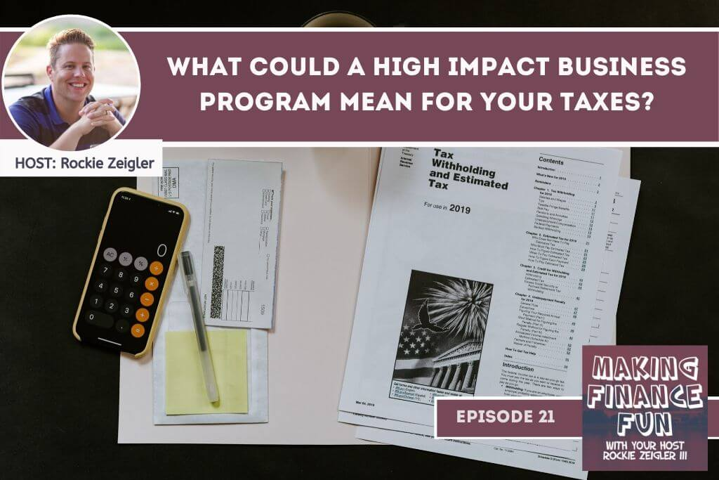 Episode #21: What Could a High Impact Business Program Mean for your Taxes?