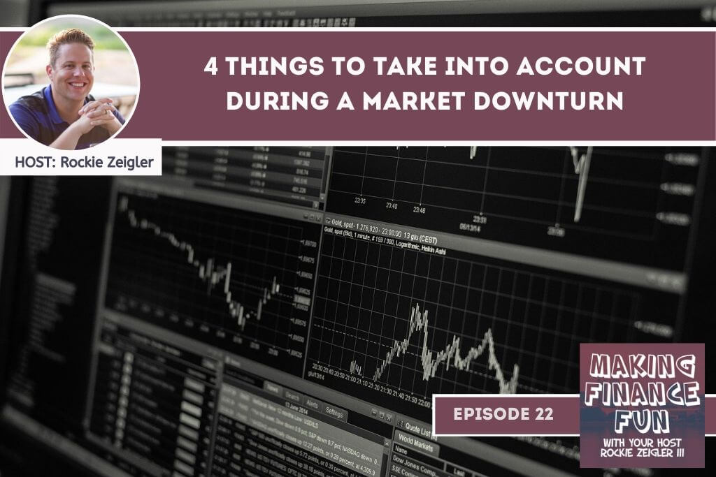 Episode #22: 4 Things to Take Into Account During a Market Downturn