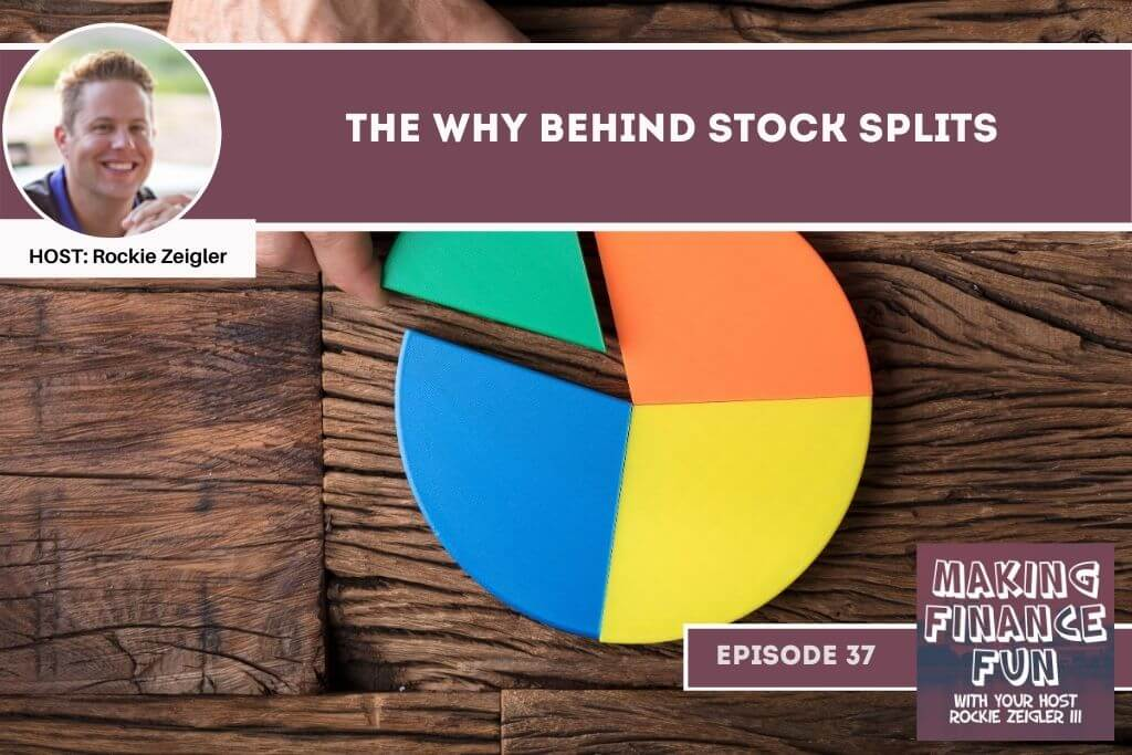 Episode #37: The WHY Behind Stock Splits