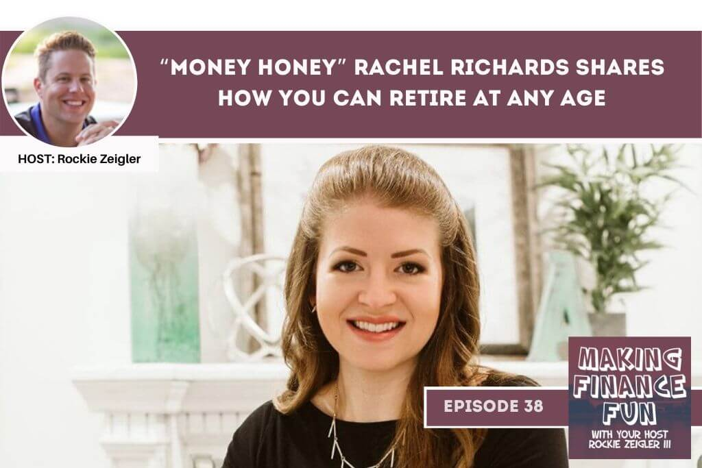 """Episode #38: The """"Money Honey"""" Rachel Richards Shares How YOU can Retire at Any Age"""
