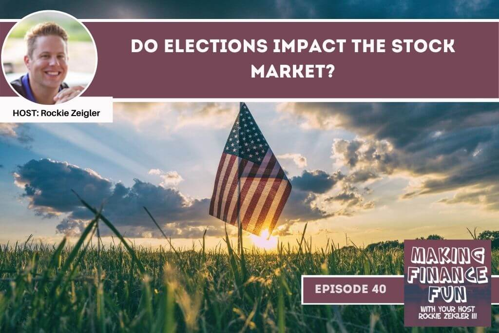 Episode #40: Do Elections Impact the Stock Market?